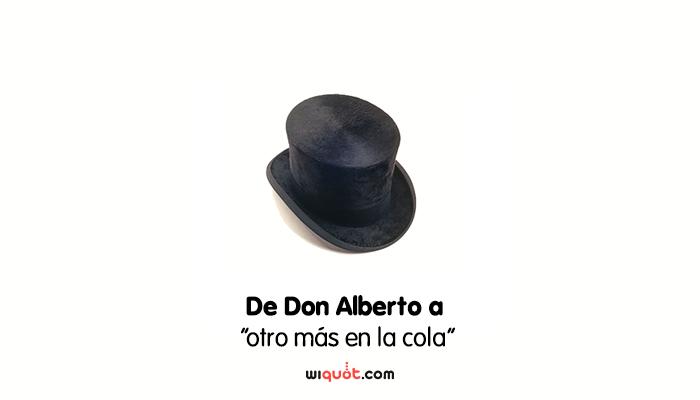 """De Don Alberto a """"otro más en la cola"""""""