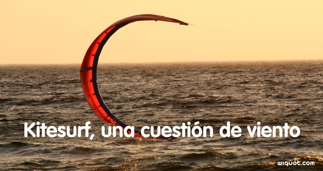 kitesurf, kite, kiters, viento, fuerza del viento, nudos, escala Beaoufor, seguridad, cometa, formación, trucos, seguro de kitesurf, deporte, playa, wiquot, gestor inteligente de finanzas personales,