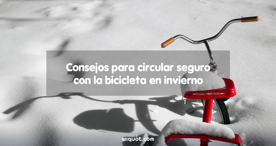consejos, bicicleta, invierno, seguro de bicicleta, wiquot, seguridad, rutas en bici