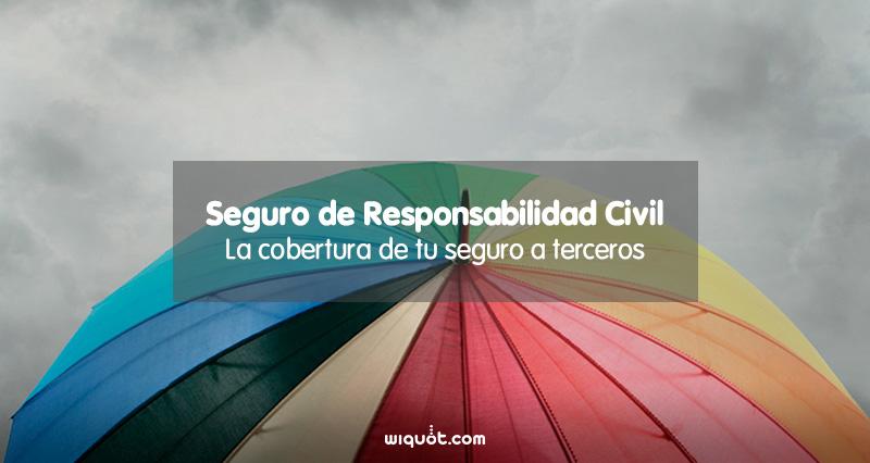 Seguro de Responsabilidad Civil a terceros, seguro a terceros, seguro de coche, comparador de seguros, ahorro, póliza, coberturas, accidente, Multa, wiquot