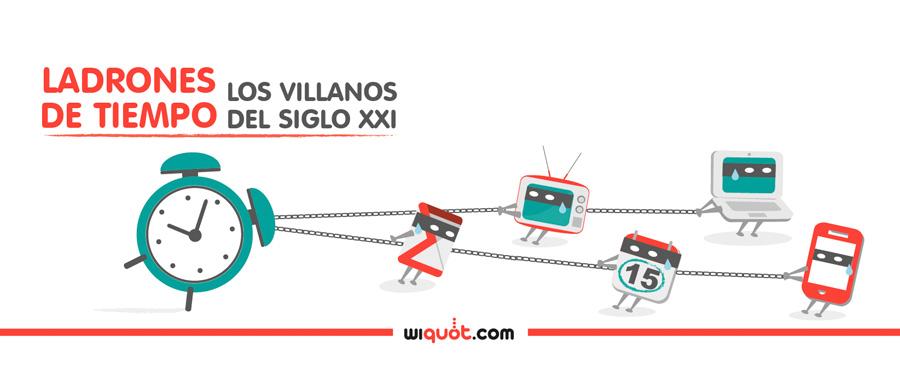 Ladrones De Tiempo Los Villanos Del Siglo XXI Wiquot